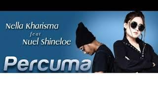 Nella Kharisma feat Nuel Shineloe Official Lirik (Percuma)