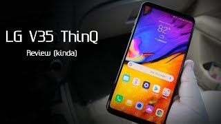 LG V35 ThinQ - Review (kinda)