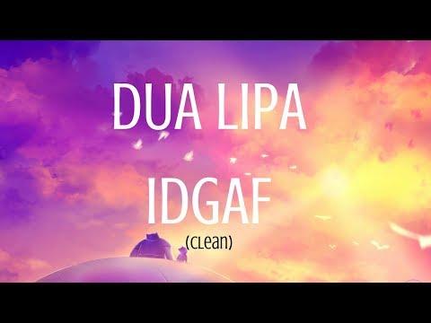 Dua Lipa IDGAF Lyrics (Clean) - 1080p HD