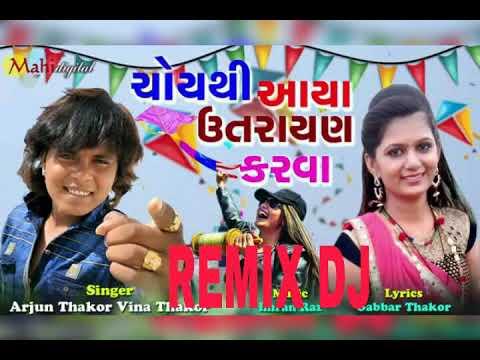 Remix Dj Arjun Thakor Vina Thakor  Chothi Aaya Uttarayan Karva 2019