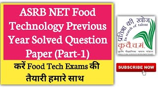 ARSB NET/ICAR NET Food Science & Technology Previous Year Solved Question Paper|Agriculture & GK
