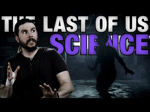 The Last Of Us SCIENCE: Everything You Need To Know (No Spoilers)