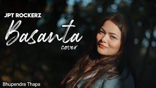 Basanta - JPT Rockers | Bhupendra Thapa Cover