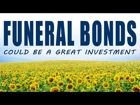 Funeral Bonds could be a great investment