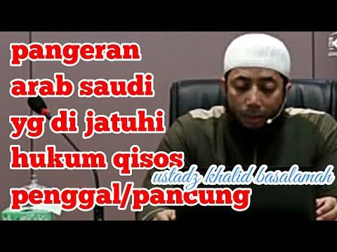 Download pangeran arab saudi yg di jatuhi hukum pancung - ustadz khalid basalamah