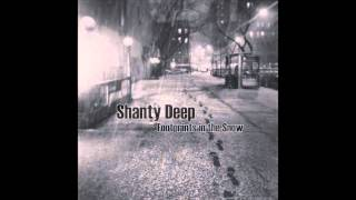 Shanty Deep -  Footprints in the Snow