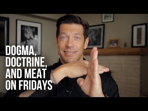 Dogma, Doctrine, And Meat On Fridays
