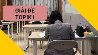 [BÍ QUYẾT LÀM ĐỀ TOPIK] TOPIK I - 읽기 - ĐỀ 52 - (Phần 1)