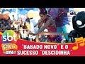 SBT Folia 2016 Babado Novo Canta Uma De Suas Apostas De 2016 A Descidinha mp3