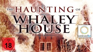 The Haunting of Whaley House [HD] (Horrorfilm   deutsch)