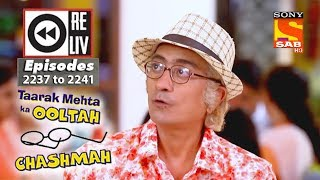 Weekly Reliv | Taarak Mehta Ka Ooltah Chashmah | 3rd July to 7th July 2017 | Episode 2237 to 2241