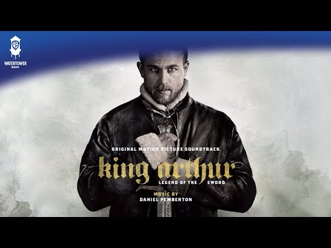 OFFICIAL: The Power Of Excalibur - Daniel Pemberton - King Arthur Soundtrack