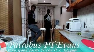 Patrobus- Good form Choreo FT Dreezy Evans