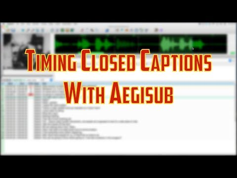 Timing Close Captions with Aegisub – Sweeneygames