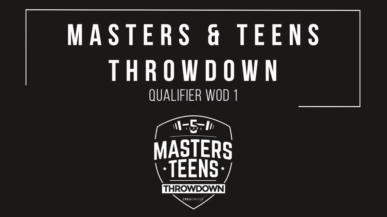 Masters & Teens Throwdown 2019 - 2020 Qualifier WOD 1 A & B