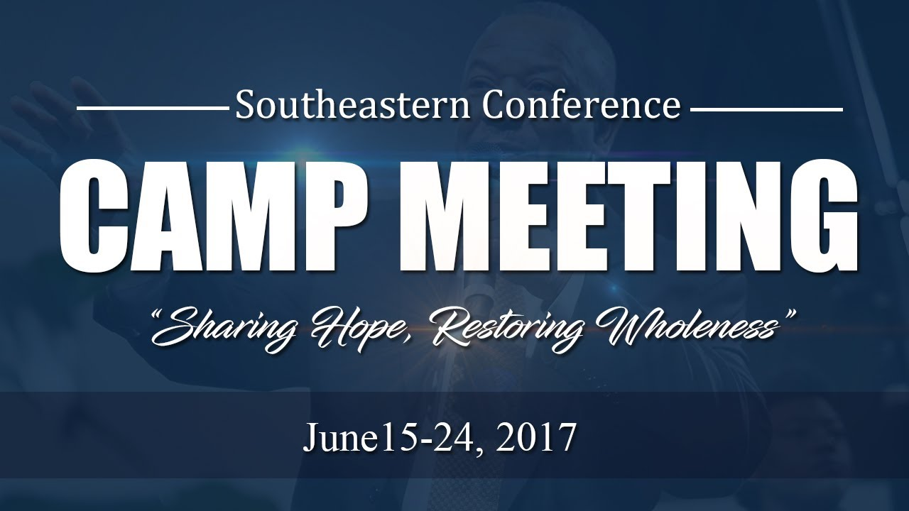 Southeastern Conference 2017 Camp Meeting Promo