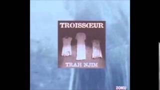 Troissoeur - Trah Njim (Album)