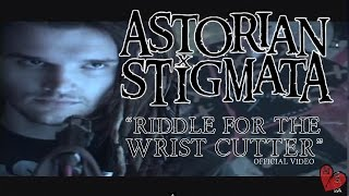 Astorian Stigmata - Riddle For The Wrist Cutter (Official Video) YouTube Videos