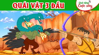QUÁI VẬT 3 ĐẦU - Truyện cổ tích - Phim hoạt hình - Quà tặng cuộc sống