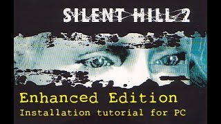 "Silent Hill 2 ""Enhanced edition"" installation tutorial (PC)(2018)"