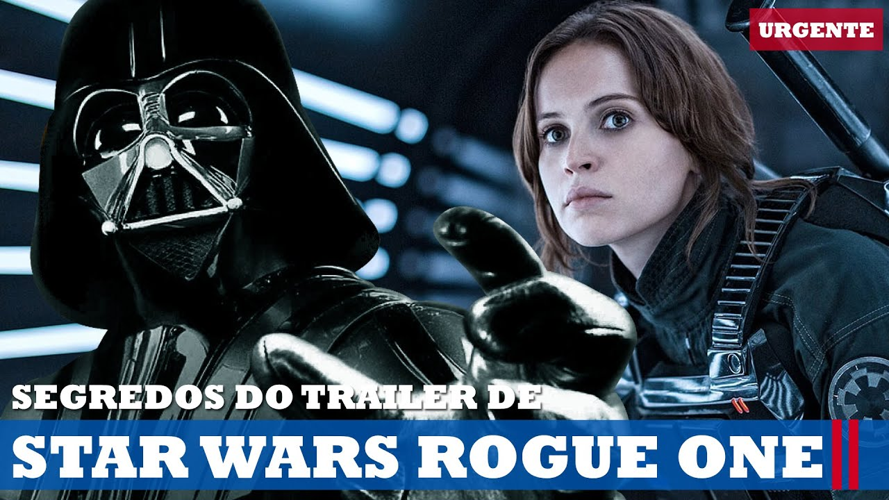 Segredos Do Trailer De Rogue One Uma Historia Star Wars