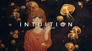 Intuition | A Trap & Future Bass Mix 2017 Video