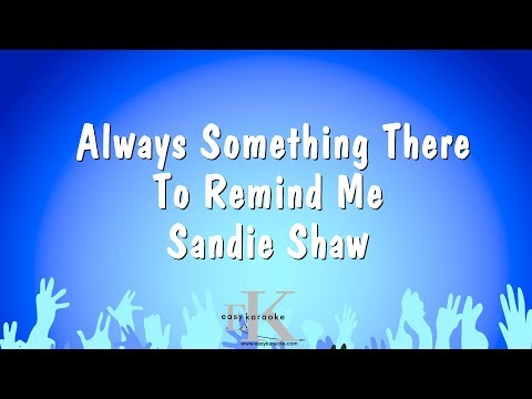 Always Something There To Remind Me - Sandie Shaw (Karaoke Version)