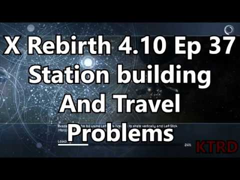 X Rebirth 4 10 Ep  37 Station building And Travel Problems