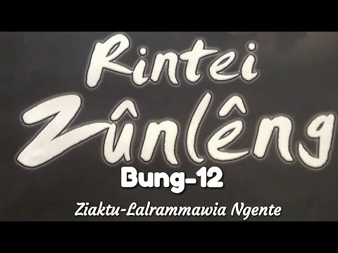 RINTEI ZUNLENG, BUNG-12 NA