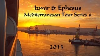 Izmir-Ephesus:  Mediterranean Tour Series Part 6