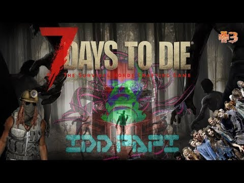7 DAYS TO DIE : ALPHA 16 WARRIOR - #3 SAQUEADOR LE LLAMABAN (GAMEPLAY ESPAÑOL)