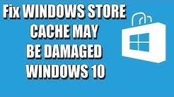 Windows Store Cache May Be Damaged Fix Windows 10