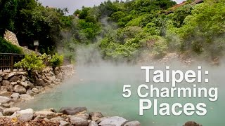 Taipei Travel Guide: 5 Charming Places You Should Not Miss