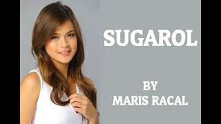 Sugarol Lyrics - Maris Racal - Himig Handog 2018