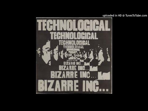 Bizarre Inc Technological - Full (EP) - 1989 - Techno