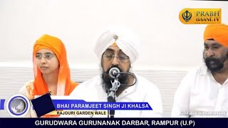 Bhai Paramjeet Singh Ji Khalsa Rajouri Garden Wale   Gurudwara Gurunanak Darbar, Rampur (U.P)