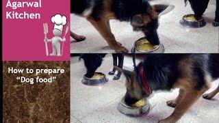 Food for Dogs recipe in hindi /Agarwal kitchen/ Pets food recipe in hindi 2017