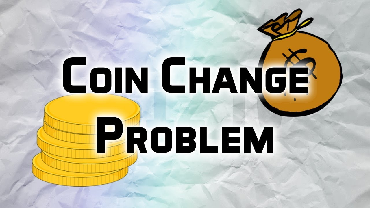 The Coin Change Problem
