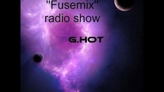 Fusemix radio show [17-5-2014] on BiscuitRadio.com