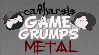 Repeat youtube video Game Grumps Metal - Catharsis