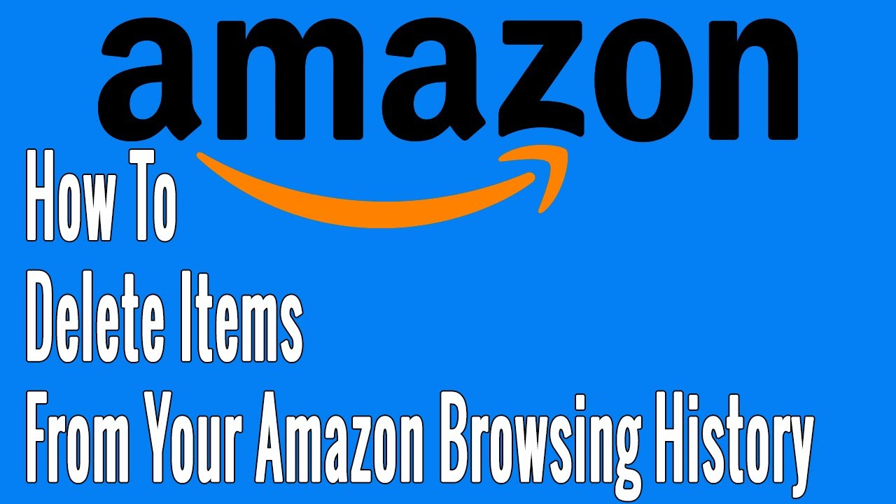 How to Delete Items from Your Amazon Browsing History