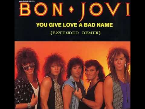 Bon Jovi - You Give Love a Bad Name (Extended Remix)