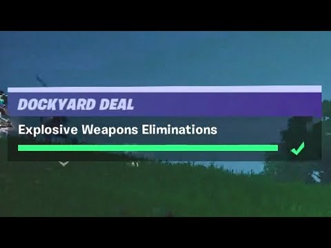 Explosive Weapon Eliminations (2) - Fortnite Dockyard Deal Challenges