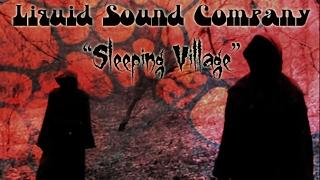 Liquid Sound Company 'Sleeping Village'