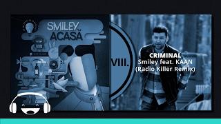 Smiley feat. Kaan  - Criminal (Radio Killer Remix)