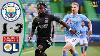 Manchester City vs Lyon 1−3 - All Gоals & Extеndеd Hіghlіghts - 2020 ( Moussa Dembele Goal)
