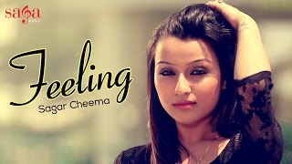 Feeling - Sagar Cheema | XXX Music | New Punjabi Songs 2014 | Official HD 1080p