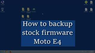 How to backup whole firmware of Moto E4