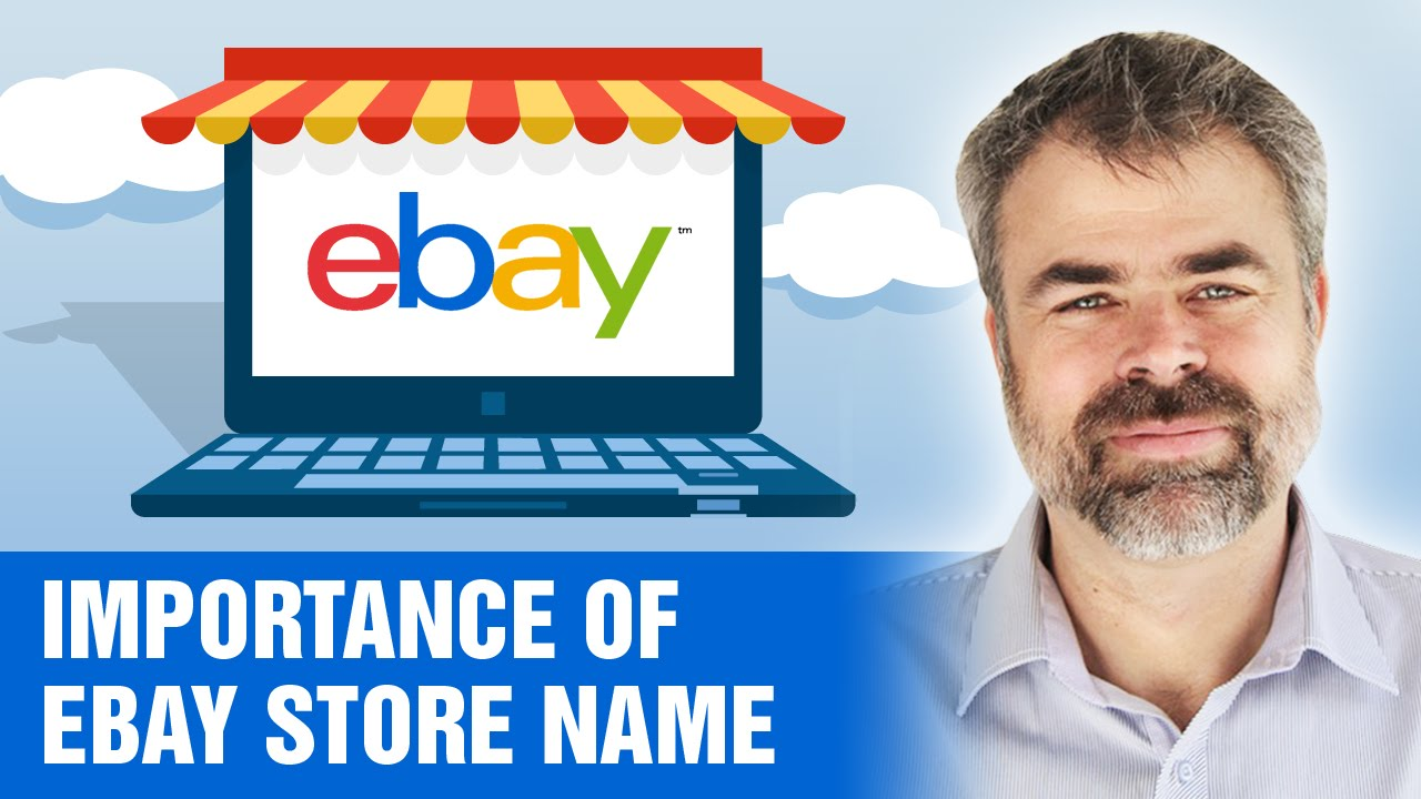 How Important Is An Ebay Store Name For Selling On Ebay Youtube