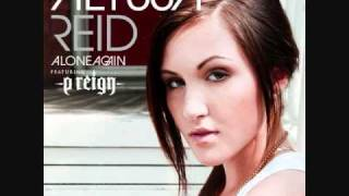 Alone Again - Alyssa Reid ft. P Reign * HQ w/Lyrics *